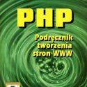 PHP. Podręcznik tworzenia stron WWW.