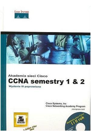 Akademia CISCO - oficjalny podręcznik CCNA semestr 1 i 2. Wydawnictwo Mikom i Cisco Press.