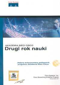 Książka Akademia Sieci CISCO Drugi rok nauki o numerze ISBN 8372792453. Wydawnictwo Mikom i Cisco Press.