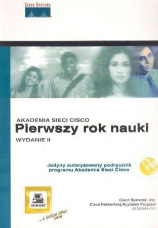 Książka Akademia Sieci CISCO Pierwszy rok nauki o numerze ISBN 8372792453. Wydawnictwo Mikom i Cisco Press.