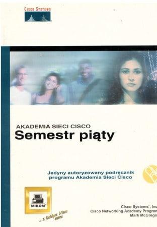 Książka Akademia Sieci CISCO Piąty Semestr nauki o numerze ISBN 8372792453. Wydawnictwo Mikom i Cisco Press.