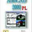 AutoCAD 2000 PL/US. Kurs pierwszego stopnia
