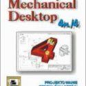 Mechanical Desktop 4PL/4 Projektowanie Zespołów i Części