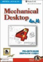 Mechanical Desktop 4, książka Projektowanie zespołów i części w CAD/Cam, autor Andrzej Jaskulski, wydawnictwo Mikom.