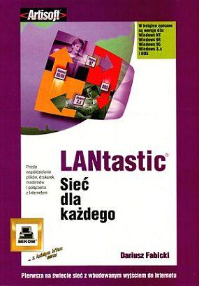 Książka LANtastic sieć dla każdego o numerze ISBN 8371582145. Autor Dariusz Fabicki, wydawnictwo Mikom.