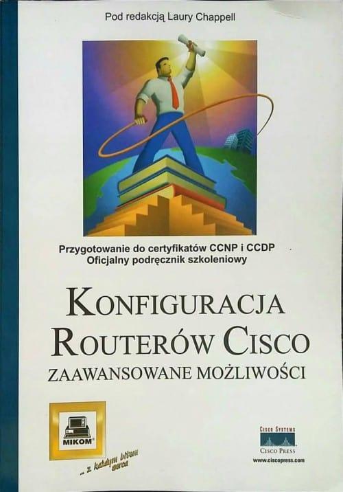 Książka Konfiguracja routerów Cisco Zaawansowane możliwości o numerze ISBN 837279071X. Autor Laura Chappell, wydawnictwo Mikom i Cisco Press.