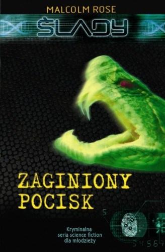 Książka Zaginiony Pocisk o numerze ISBN 8325901578. Autor Malcolm Rose, Wydawnictwo Wilga.