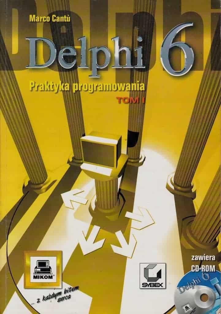 Książka Delphi 6 Praktyka Programowania o numerze ISBN 8372792143. Autor Marco Cantu, wydawnictwo Mikom i Sybex.