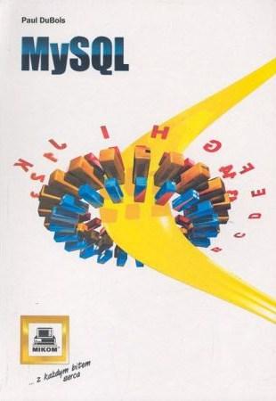 Książka My SQL vademecum profesjonalisty to biblia baz danych mysql. Autor Paul duBois, wydawnictwo Mikom.