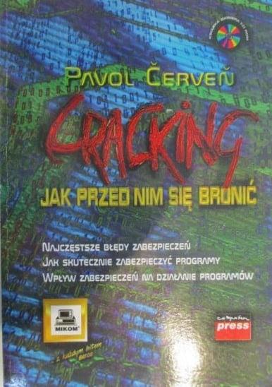 Książką Cracking jak przed nim się bronić o numerze ISBN 8372791864. Autor Pavol Cerven, wydawnictwo Mikom.