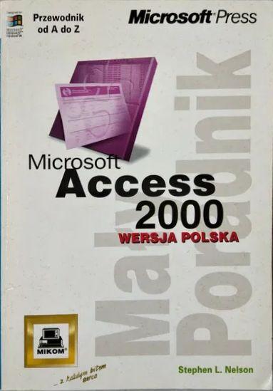 Książka Microsoft Access 2000 o numerze ISBN 8371582021. Autor Stephen L. Nelson, wydawnictwo Mikom i Microsoft Press.