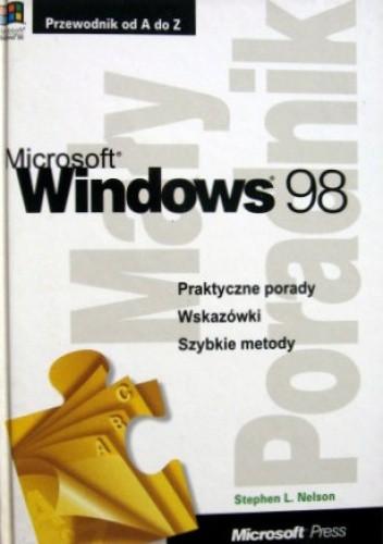Książka Microsoft Press o Microsoft Windows 98, poradnik od A do Z zawierający praktyczne porady, autor Stephen L. Nelson, wydawnictwo Mikom.